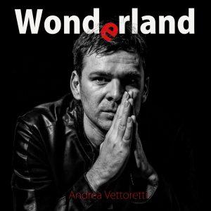 Andrea Vettoretti_cover_wonderland